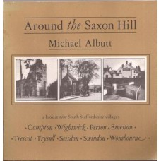 Around the Saxon Hill: a look at nine South Staffordshire villages Compton WightwickPerton Smestow Trescot Trysull Seisden Swindon Wombourne - Used