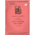 The Bishop's Transcripts of the Registers of the Parish of Elmdon. Warwickshire 1742-1846 - Used