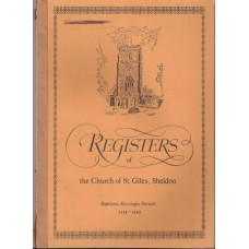The Parish Registers of the Church of St Giles. Sheldon: Volume 1: baptisms, marriages, burials 1558 - 1683 - Used