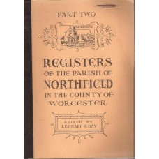 Registers of the Parish of Northfield in the county of Worcester. Part Two 1742 - 1850 - Used