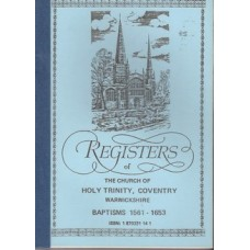 Registers of the Church of Holy Trinity Coventry Warwickshire  Baptisms 1561-1653 - Used