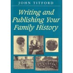 Writing and Publishing Your Family History - Used