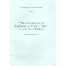 William Dugdale and the Significance of County History in Early Stuart England - Used