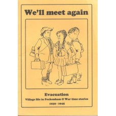 We'll Meet Again. Evacuation. Village Life in Feckenham and War Time Stories 1939-1945 - Used