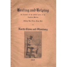 Healing and Helping, Medical work in North China  and Shantung - Used