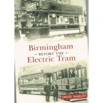 Birmingham Before the Electric Tram - Used