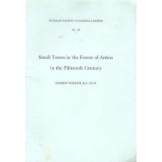 Small Towns in the Forest of Arden in the Fifteenth Century - Used