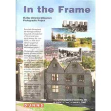 In the Frame: Dudley Libraries Millenium Photographic Project - Used