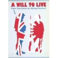 A WILL TO SURVIVE: THREE TRUE STORIES