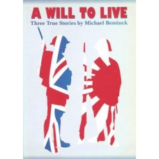 A WILL TO LIVE: THREE TRUE STORIES