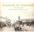 Railways in North Yorkshire 3 The North Riding: a Pictorial History - Used