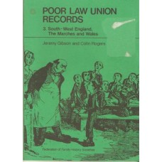Poor Law Union Records: 3. South-West England, The Marches and Wales - used