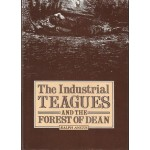 The Industrial Teagues and the Forest of Dean - Used