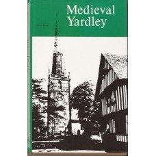 Medieval Yardley: the Origin and Growth of a West Midland Community- Used