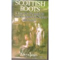 Scottish Roots: a step-by-step guide for ancestor-hunters in Scotland and overseas - Used