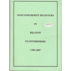 Nonconformist Registers in Bilston Staffordshire 1785-1887 - Used