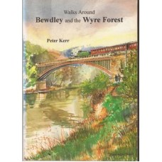 Walks Around Bewdley and the Wyre Forest - Used