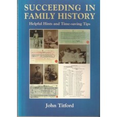 Succeeding in Family History: Helpful Hints and Time-saving Tips - Used