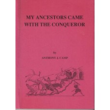 My Ancestor Came With the Conqueror: Those Who Did and Some of Those Who Probably Did Not - Used