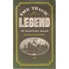 The Legend of Salford Hall in the County of Warwickshire- Used