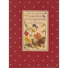 The Illustrated Lark Rise to Candleford: a Trilogy by Flora Thompson, Abridged- Used