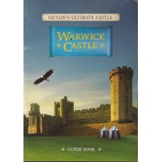 Warwick Castle Britain's Ultimate Castle : Guide Book - Used
