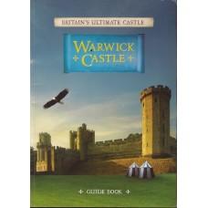 Warwick Castle Britain's Ultimate Castle : Guide Book - Used