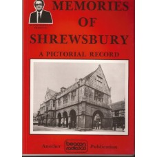 Memories of Shrewsbury:  a Pictorial Record - Used