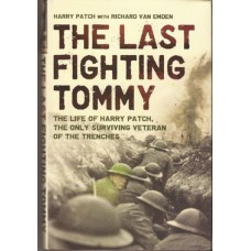The Last Fighting Tommy: the Life of Harry Patch, the Only Surviving Veteran of the Trenches - Used