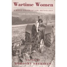 Wartime Women: a Mass-Observation Anthology 1939-1945 - Used