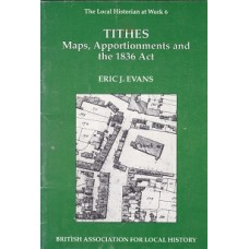 Tithes Maps, Apportionments & The 1836 Act- By Eric J Evans - USED