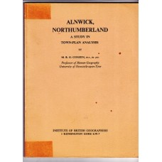 Alnwick, Northumberland - A Study In Town-Plan Analysis - By M R G Conzen - USED