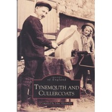 Images Of England - Tynemouth & Cullercoats - By John Alexander - USED