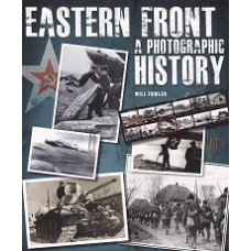 Eastern Front A Photographic History - By Will Fowler- USED