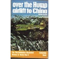 Over The Hump Airlift To China - By William Koenig - USED