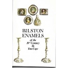 Bilston Enamels Of The 18th Century - By Tom Cope - USED