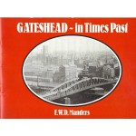Gateshead - In Times Past - By F W D Manders - USED