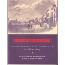 Old Redditch: being an early history of the town from 1800 to 1850 - Used