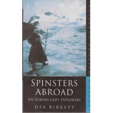 Spinsters Abroad: Victorian lady explorers - Used