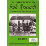 An Introduction to Irish Research: Irish ancestry: a beginner's guide - Used