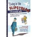 Living In The Slipstream - Life As An RAF Wife -Compiled By Jill Black, Holly Jeffers, & Alison Bairsto - USED