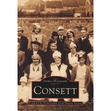 The Archive Photographs Series - Consett - Published By The Chalford Publishing Company - USED