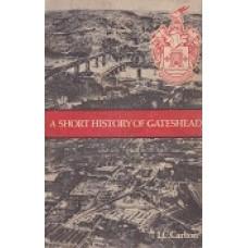A Short History Of Gateshead - By I C Carlton - USED