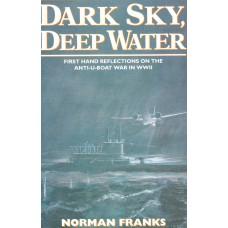 Dark Sky, Deep Water - By Norman Franks - USED