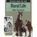 Pictures From The Past - Rural Life - By John Seymour - USED