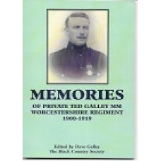 Memories Of Private Ted Galley MM Worcestershire Regiment 1900 - 1919 - Edited By Dave Galley - USED