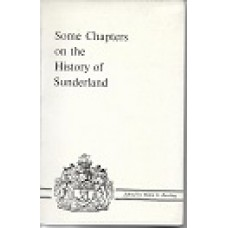 Some Chapters On The History Of Sunderland  - USED
