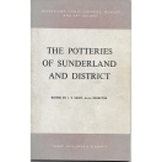 The Potteries Of Sunderland & District - Edited By J T Shaw - USED