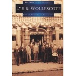 BritaIn In Old Photographs - Lye & Wollescote - Denys Brooks & Pat Dunn - USED