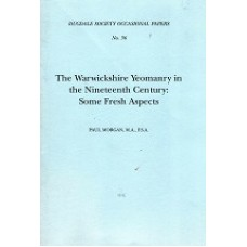 Dugdale Society Occasional Papers No.36 - The Warwickshire Yeomanry In The Nineteenth Century:  Some Fresh Aspects - Paul Morgan - USED